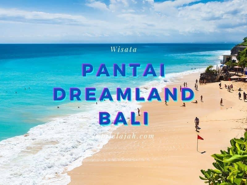 pantai dreamland bali bagus