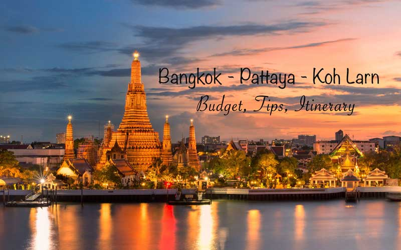 Backpacker ke Bangkok – Pattaya – Koh Larn (Tips, Itinerary, Budget)