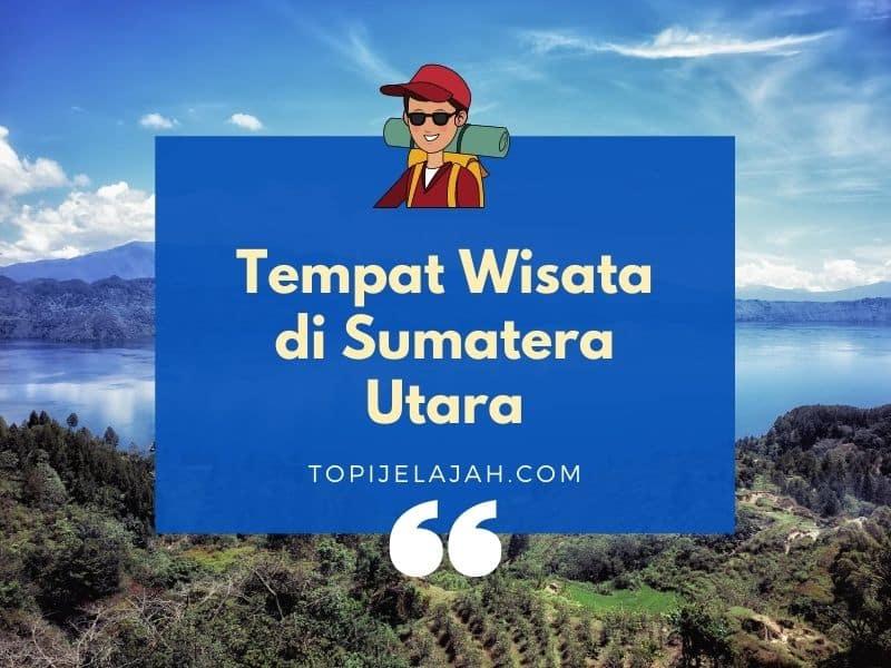 tempat-wisata-di-sumatera-utara