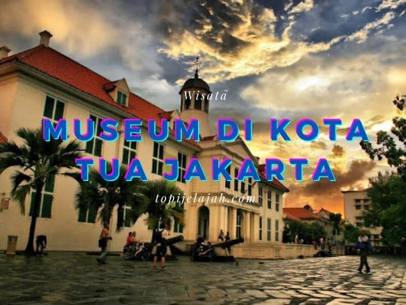 Museum-di-Kota-Tua-Jakarta